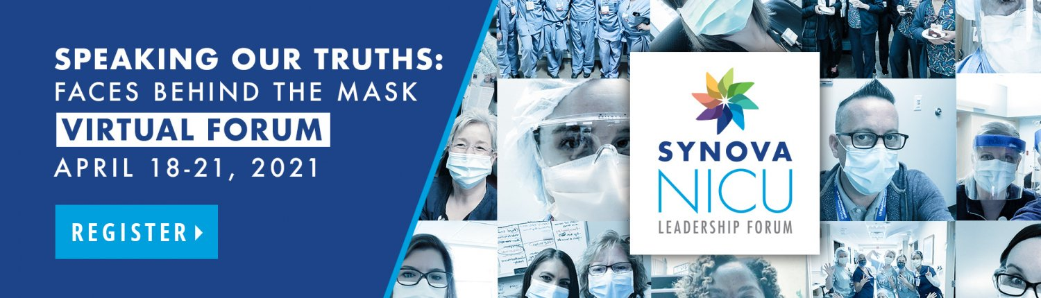 Synova NICU Leadership Forum - Speaking Our Truths: Faces Behind the Mask Virtual Forum